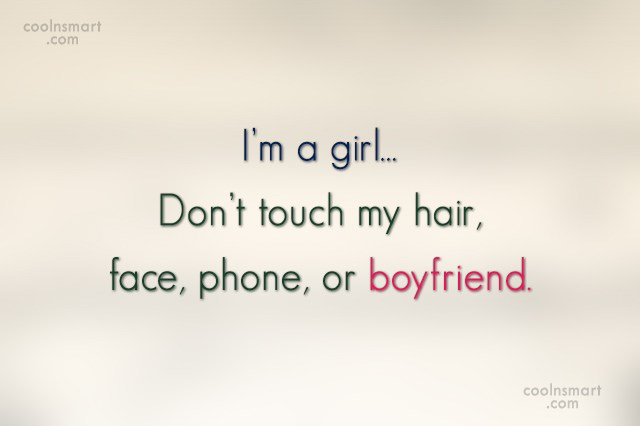 Girly Quote: I am a girl. I don't smoke,...