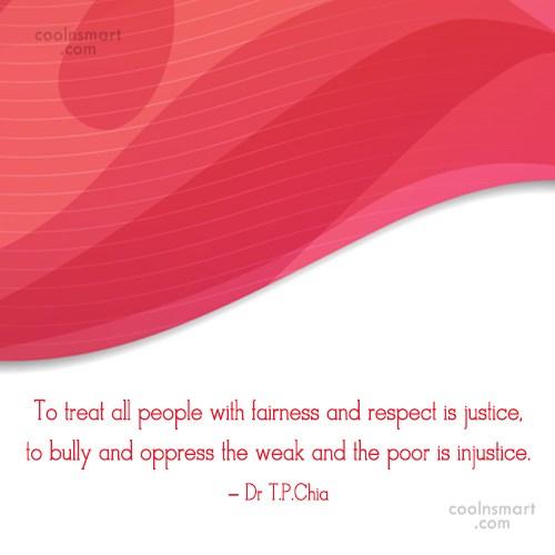 Justice Quote: To treat all people with fairness and...