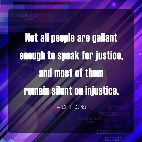Justice Quote: Not all people are gallant enough to...