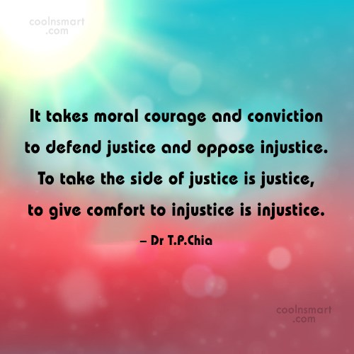 Justice Quote: It takes moral courage and conviction to...