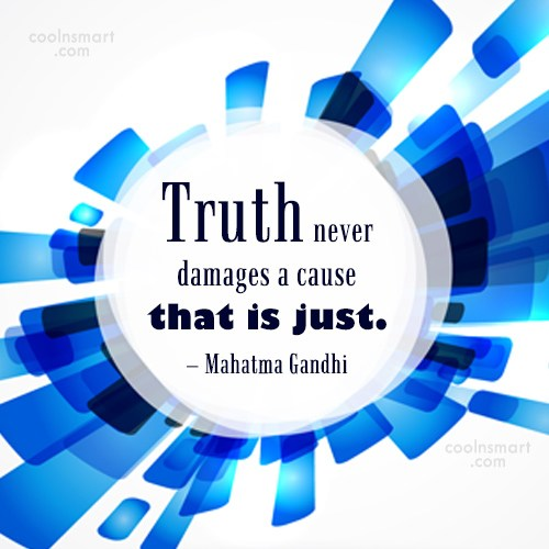 Justice Quote: Truth never damages a cause that is...