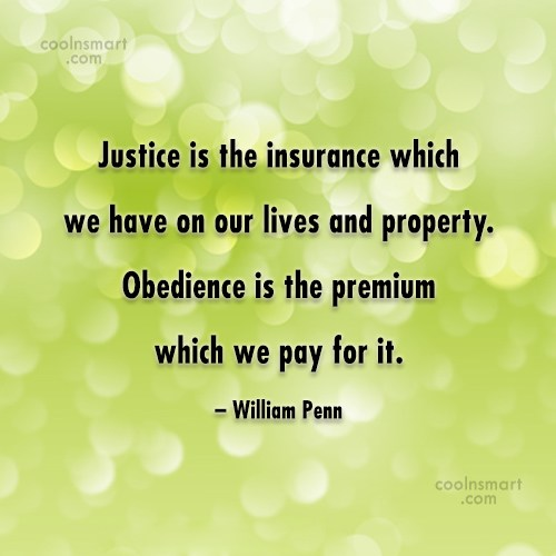 Quote: Justice is the insurance which we have...