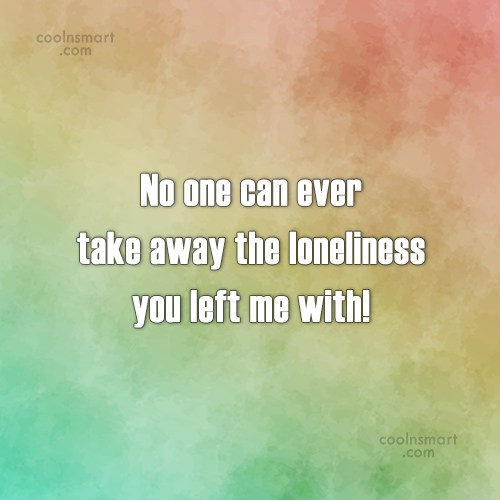 Loneliness Quote: No one can ever take away the...