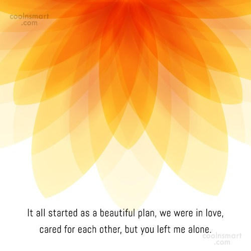 Loneliness Quote: It all started as a beautiful plan,...