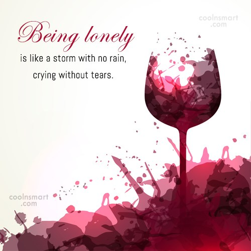 Being Ignored Quote: Being lonely is like a storm with...