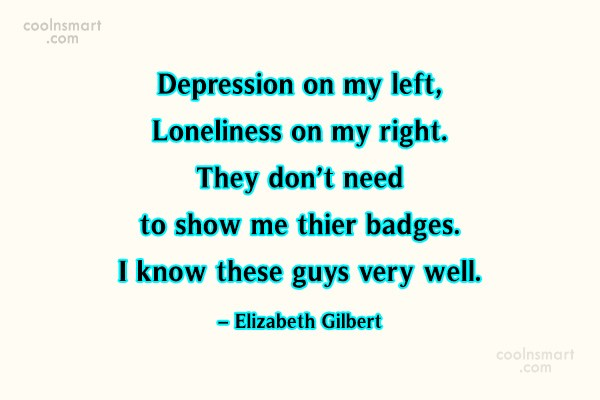 Sad Quote: Depression on my left, Loneliness on my...