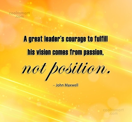 Passion Quote: A great leader's courage to fulfill his...