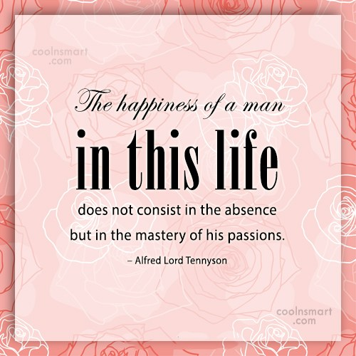 Passion Quote: The happiness of a man in this...