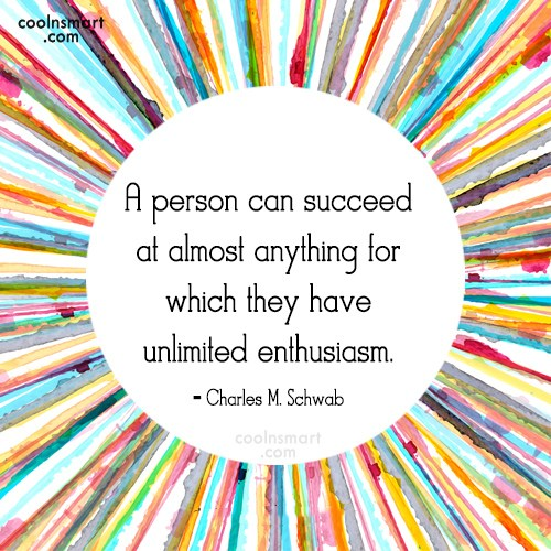 Passion Quote: A person can succeed at almost anything...
