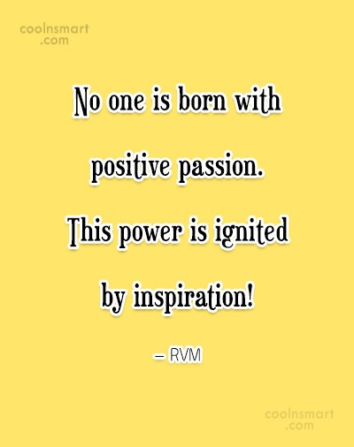 Passion Quote: I would rather die of passion than...