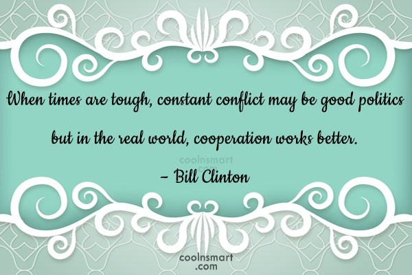 Quote: When times are tough, constant conflict may...