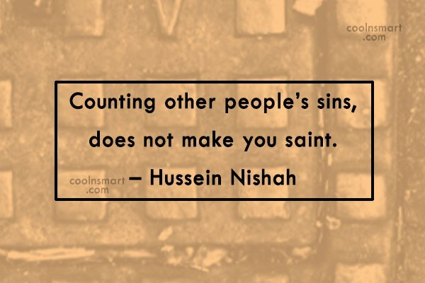 Hypocrisy Quote: Counting other people's sins, does not make...