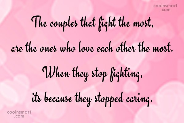 Wedding Quote: The couples that fight the most, are...