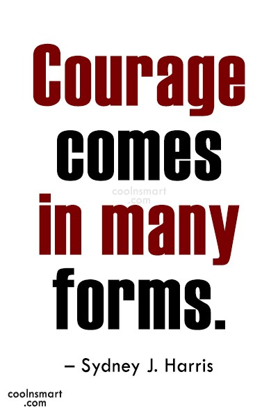 Quote: Courage comes in many forms. – Sydney...