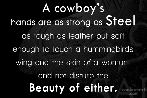 Cowboy Quote: A cowboy's hands are as strong as...