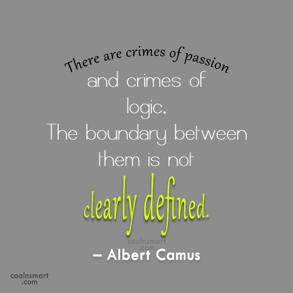 Quote: There are crimes of passion and crimes...