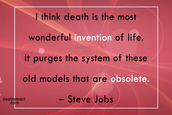 Quote: I think death is the most wonderful...