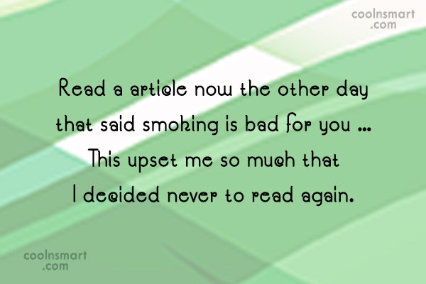 Smoking Quote: Read a article now the other day...