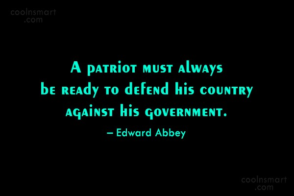 Quote: A patriot must always be ready to...