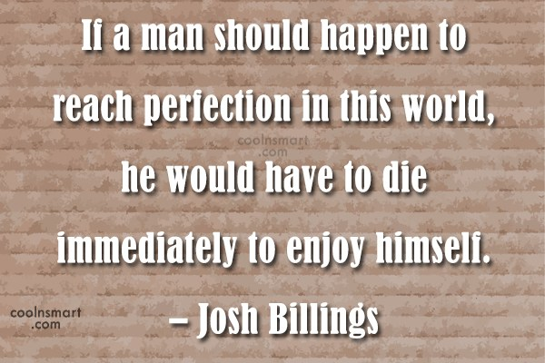 Quote: If a man should happen to reach...