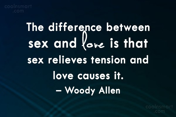 Quote: The difference between sex and love is...