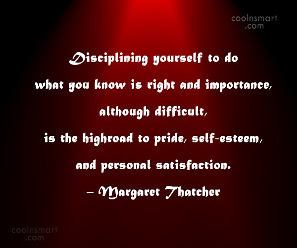 Discipline Quote: Disciplining yourself to do what you know...