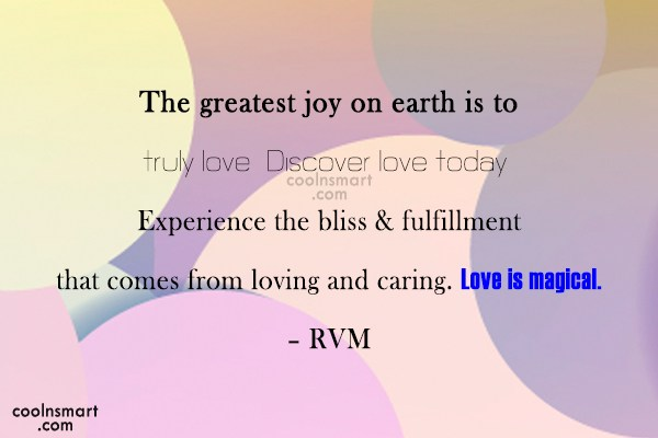 Love Quote: The greatest joy on earth is to...