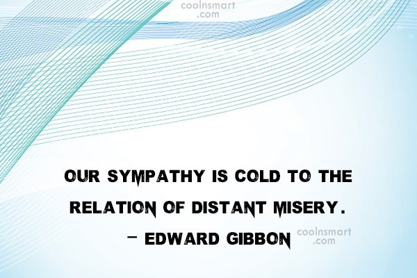 Quote: Our sympathy is cold to the relation...