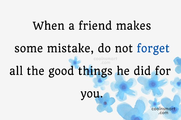 Friendship Quote: When a friend makes some mistake, do...