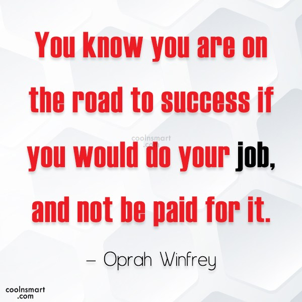 Job Quote: You know you are on the road...