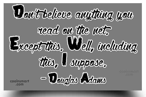 Quote: Don't believe anything you read on the...