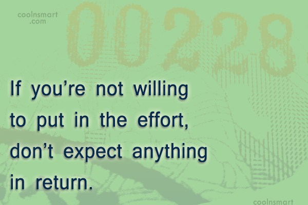 Effort Quote: If you're not willing to put in...