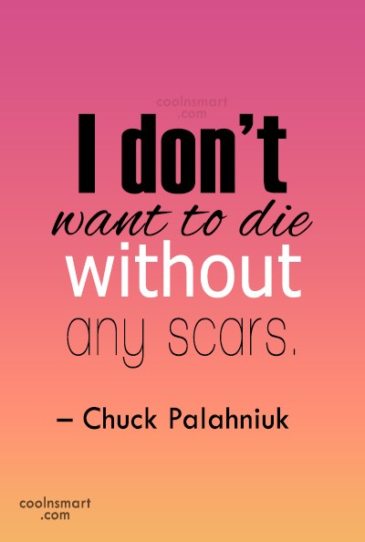 Boldness Quote: I don't want to die without any...