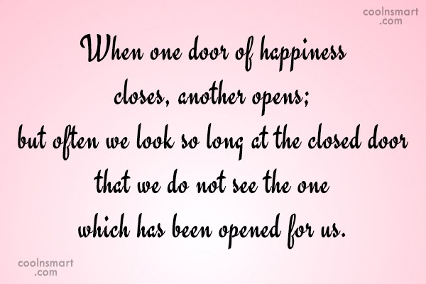 Inspirational Quote: When one door of happiness closes, another...
