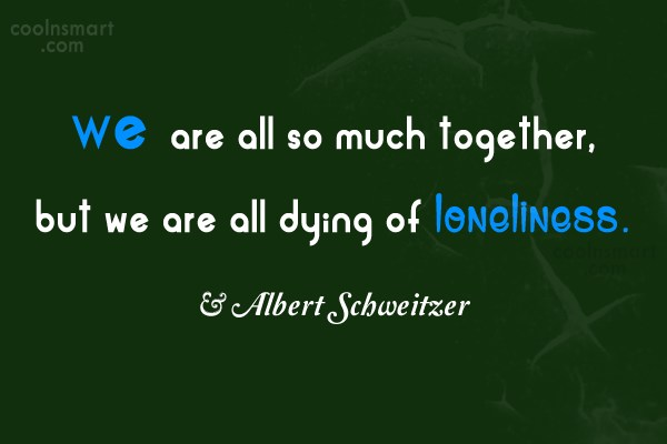 Quote: We are all so much together, but...