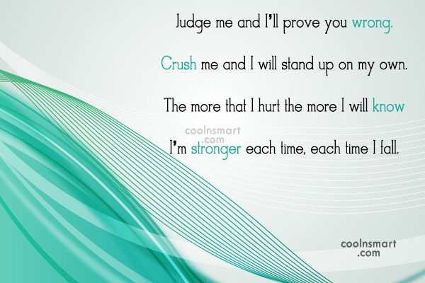 Strength Quote: Judge me and I'll prove you wrong....
