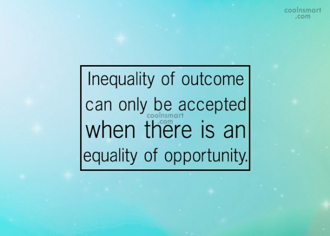 Equality of Opportunity Quotes Opportunity Quote Inequality