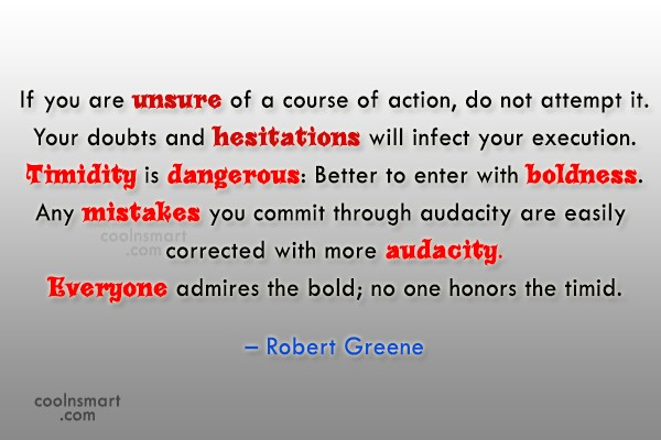 Boldness Quote: If you are unsure of a course...