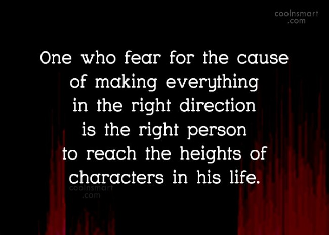 Character Quote: One who fear for the cause of...