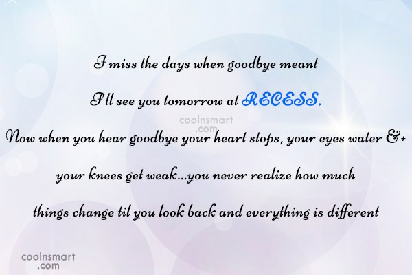 Goodbye Quote: I miss the days when goodbye meant...
