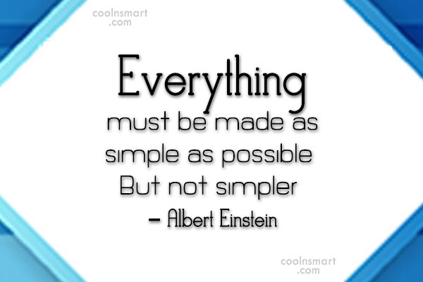 Simplicity Quote: Everything must be made as simple as...