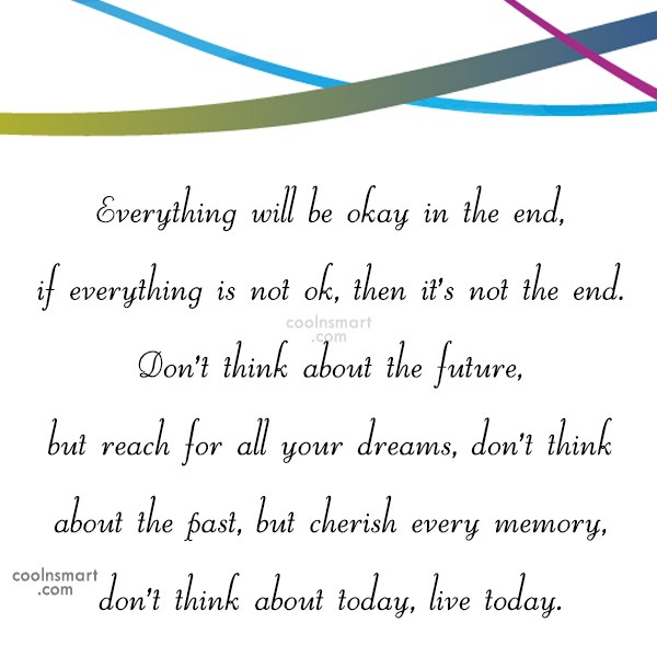 Hope Quote: Everything will be okay in the end,...