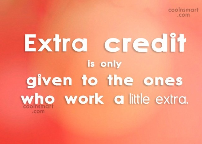 Effort Quote: Extra credit is only given to the...