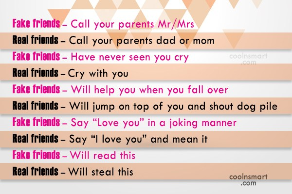 Best Friend Quote: Fake friends – Call your parents Mr/Mrs...