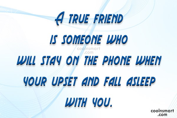 Best Friend Quote: A true friend is someone who will...