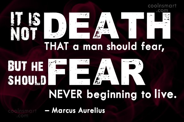 Death Quote: It is not death that a man...