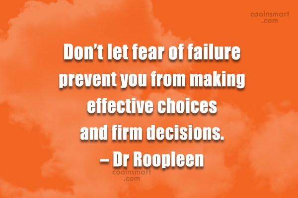 Failure Quote: Don't let fear of failure prevent you...