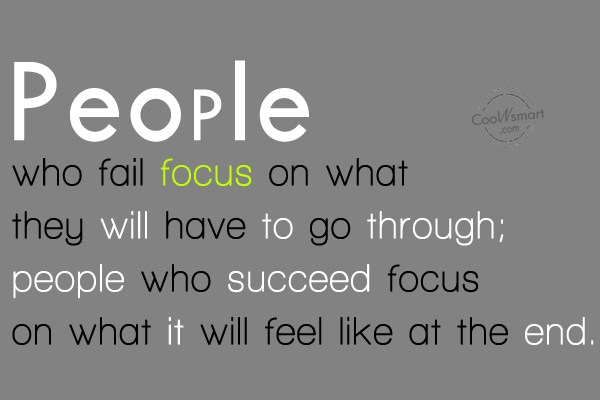 Quote: People who fail focus on what they...