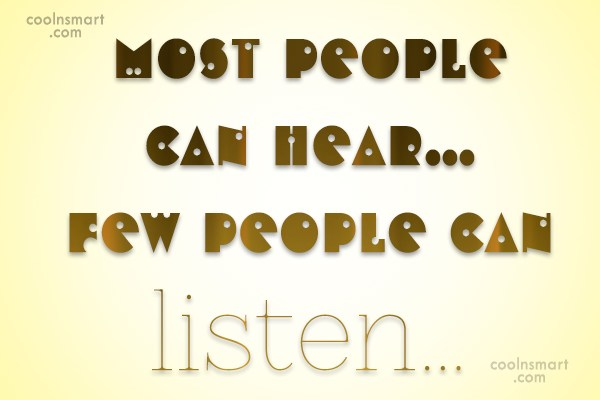 Listening Quote: Most people can hear…few people can listen…