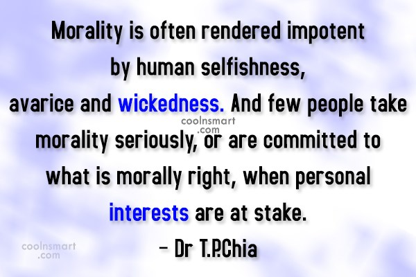 Quote: Morality is often rendered impotent by human...